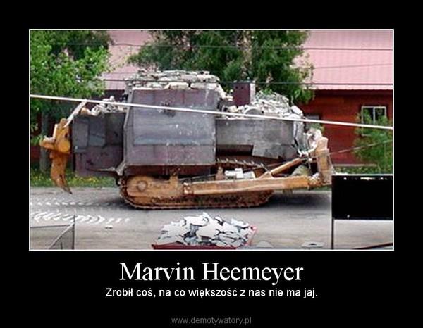 Marvin Heemeyer – Zrobił coś, na co większość z nas nie ma jaj.
