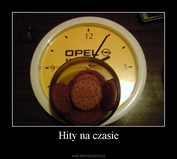 Hity na czasie –