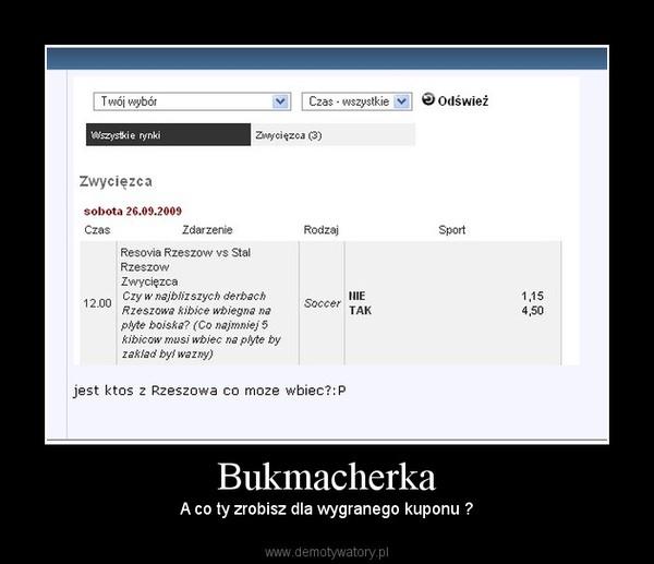 Bukmacherka – A co ty zrobisz dla wygranego kuponu ?