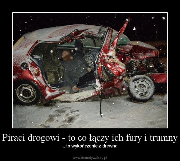 Piraci drogowi - to co łączy ich fury i trumny – ...to wykończenie z drewna