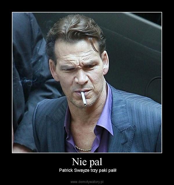 Nie pal –  Patrick Swayze trzy paki palił