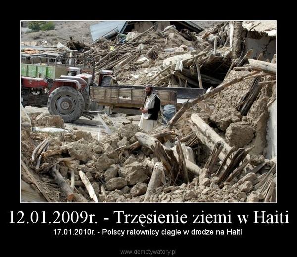 12.01.2009r. - Trzęsienie ziemi w Haiti – 17.01.2010r. - Polscy ratownicy ciągle w drodze na Haiti
