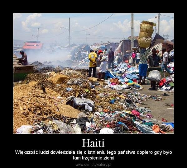 Haiti – Większość ludzi dowiedziała się o istnieniu tego państwa dopiero gdy byłotam trzęsienie ziemi