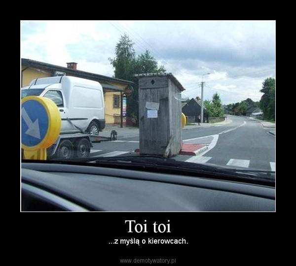 Toi toi – ...z myślą o kierowcach.