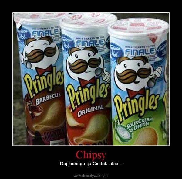 Chipsy – Daj jednego..ja Cie tak lubie...