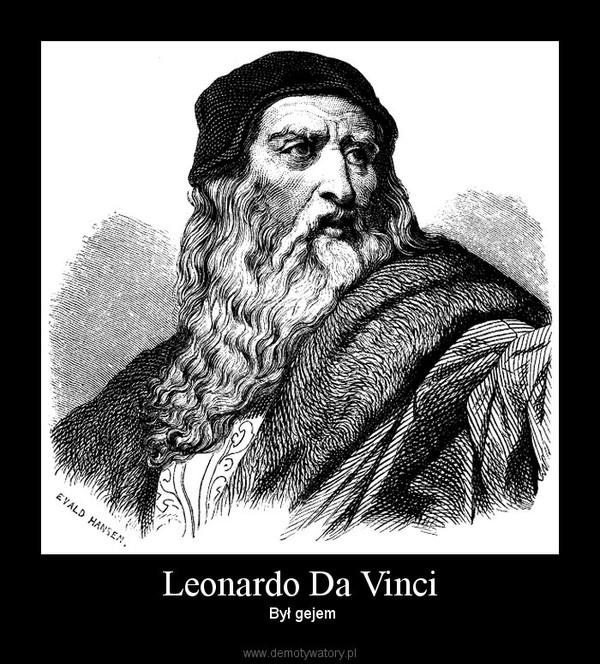 Leonardo Da Vinci –  Był gejem