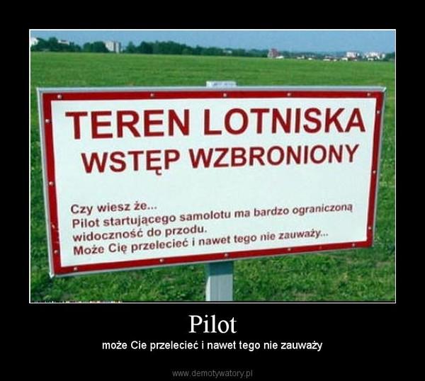 Pilot – może Cie przelecieć i nawet tego nie zauważy