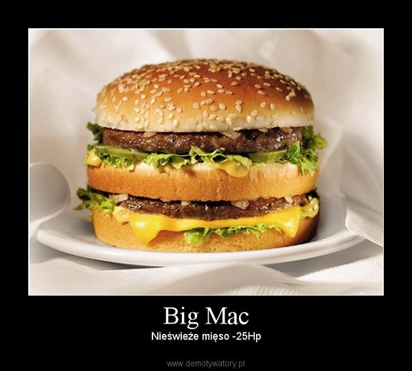 Big Mac – Nieświeże mięso -25Hp