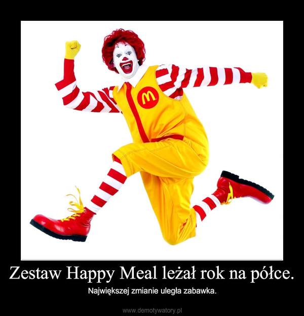 Zestaw Happy Meal leżał rok na półce. – Największej zmianie uległa zabawka.