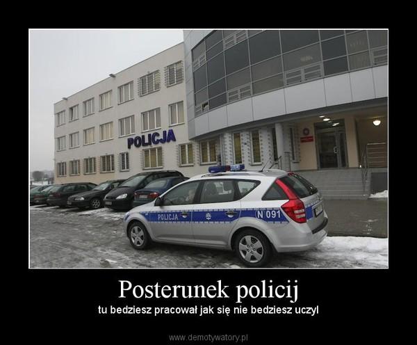 Posterunek policij – tu bedziesz pracował jak się nie bedziesz uczyl