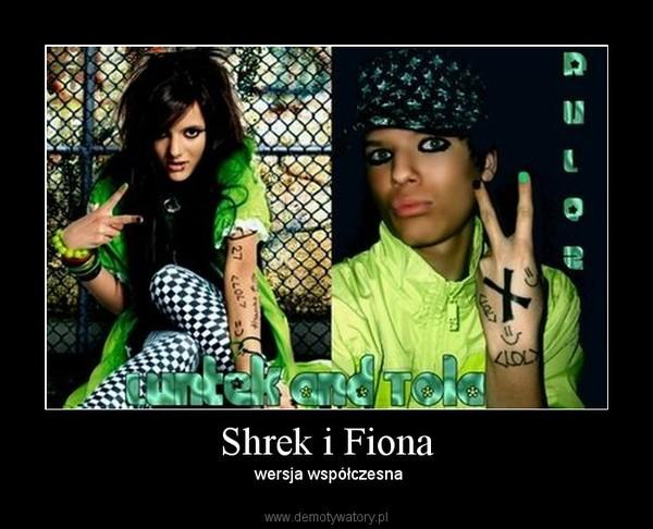 Shrek i Fiona –  wersja współczesna