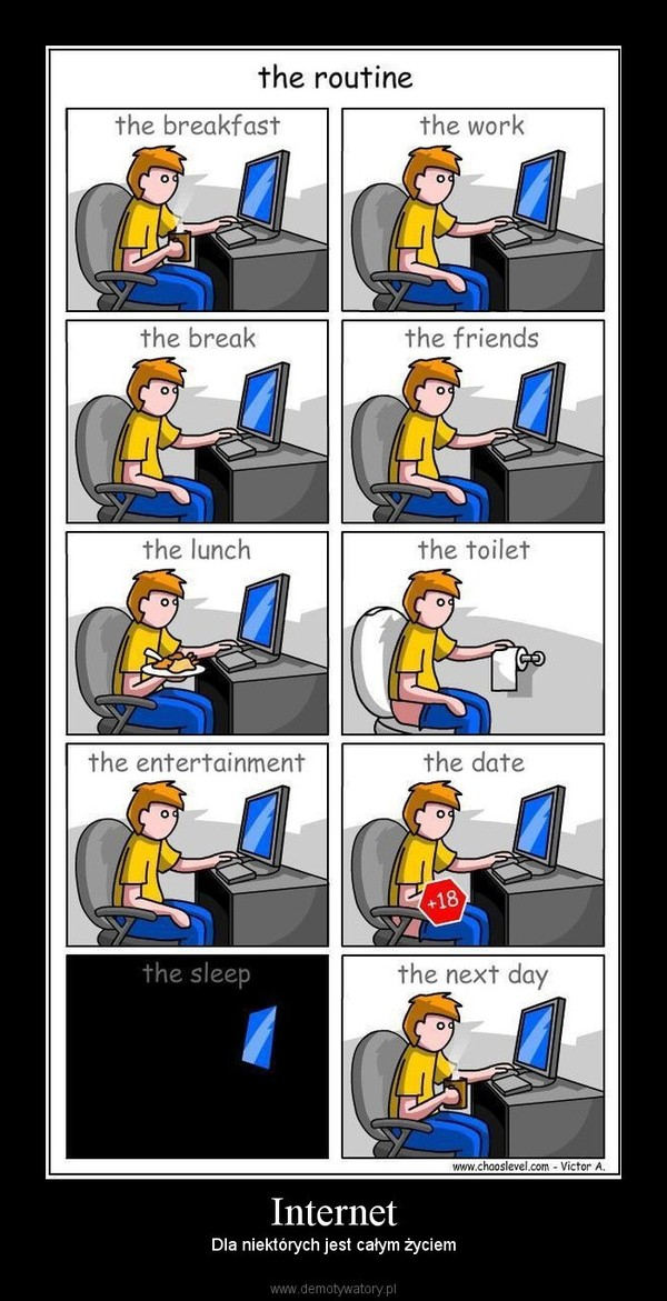 Internet – Dla niektórych jest całym życiem