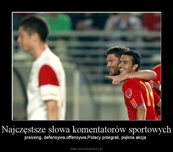 Najczęstsze słowa komentatorów sportowych – pressing, defensywa,offensywa,Polacy przegrali, piękna akcja
