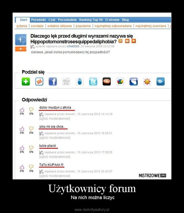 Użytkownicy forum –  Na nich można liczyc