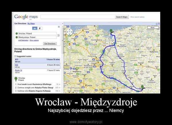 Wrocław - Międzyzdroje – Najszybciej dojedziesz przez ... Niemcy