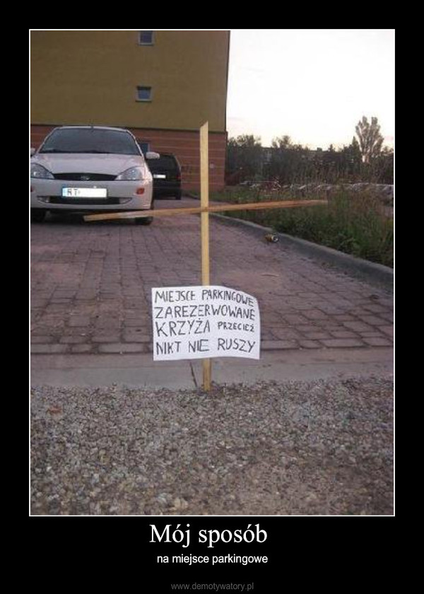 Mój sposób – na miejsce parkingowe