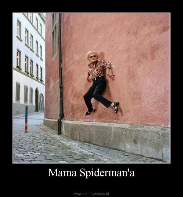 Mama Spiderman'a –