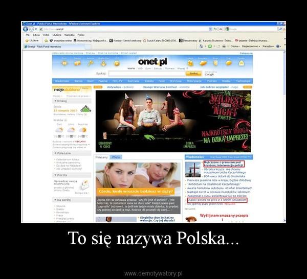To się nazywa Polska... –