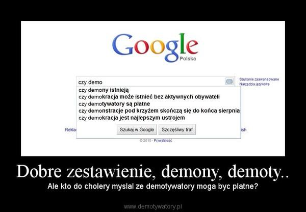 Dobre zestawienie, demony, demoty.. – Ale kto do cholery myslal ze demotywatory moga byc platne?
