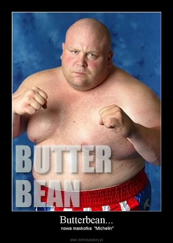"""Butterbean... –  nowa maskotka  """"Michelin"""""""