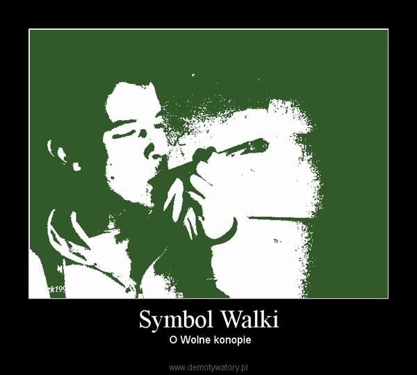 Symbol Walki –  O Wolne konopie
