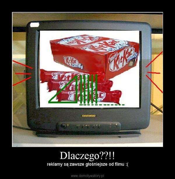 Dlaczego??!! – reklamy są zawsze głośniejsze od filmu :(