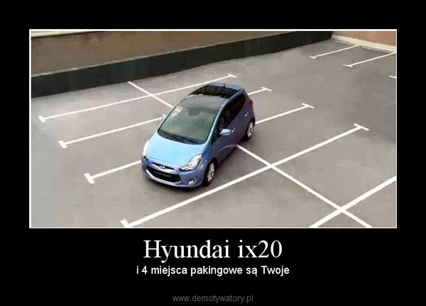 Hyundai ix20 –  i 4 miejsca pakingowe są Twoje