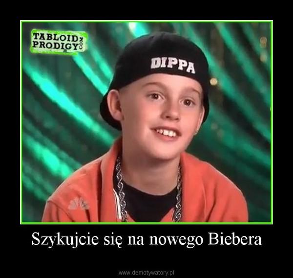 Szykujcie się na nowego Biebera –