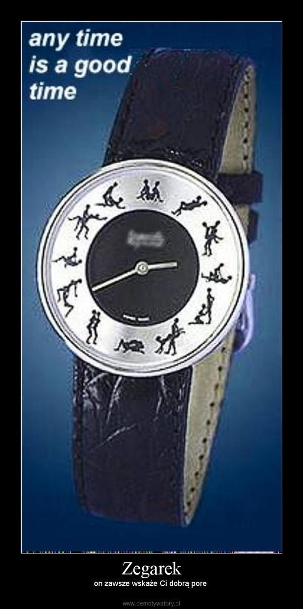 Zegarek – on zawsze wska¿e Ci dobr± pore