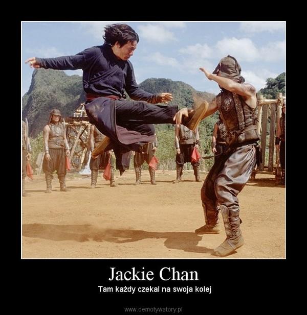 Jackie Chan – Tam każdy czekal na swoja kolej