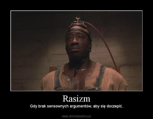 Rasizm – Gdy brak sensownych argumentów, aby się doczepić.