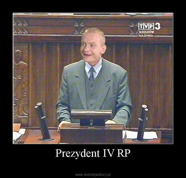 Prezydent IV RP –