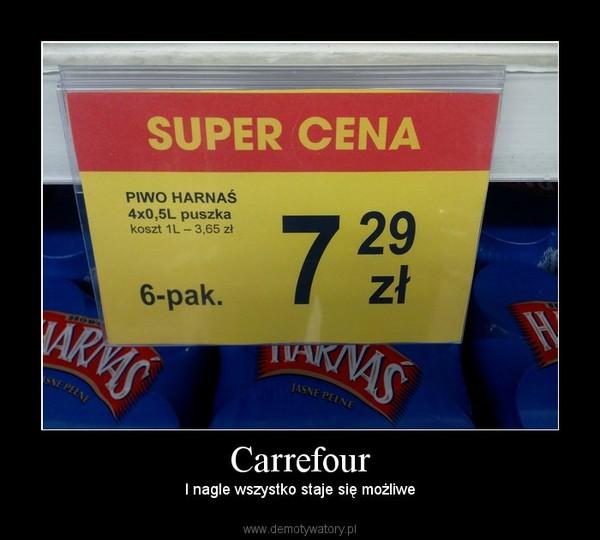 Carrefour – I nagle wszystko staje się możliwe