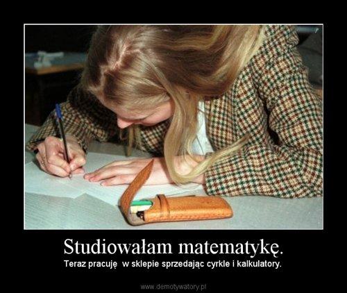 Studiowałam matematykę.
