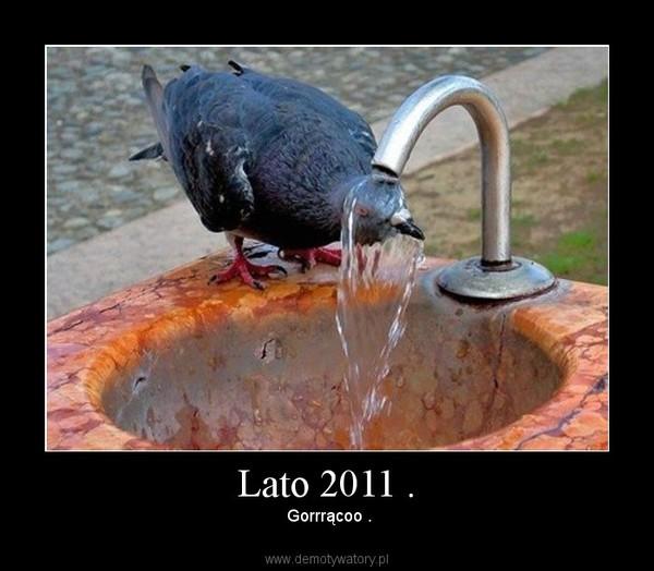 Lato 2011 . – Gorrrącoo .
