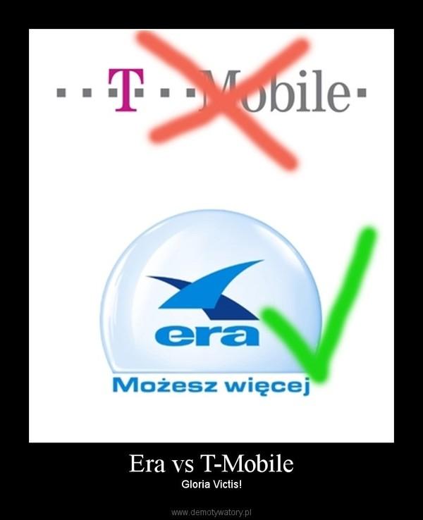 Era vs T-Mobile – Gloria Victis!