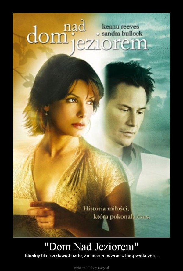"""""""Dom Nad Jeziorem"""" – Idealny film na dowód na to, że można odwrócić bieg wydarzeń..."""