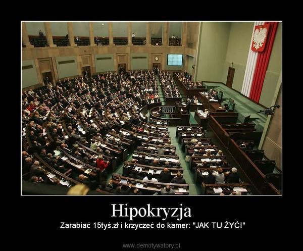 """Hipokryzja – Zarabiać 15tyś.zł i krzyczeć do kamer: """"JAK TU ŻYĆ!"""""""