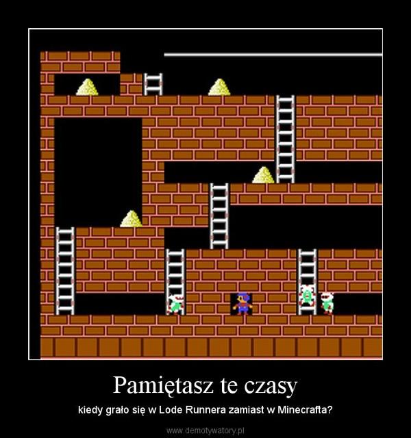 Pamiętasz te czasy – kiedy grało się w Lode Runnera zamiast w Minecrafta?