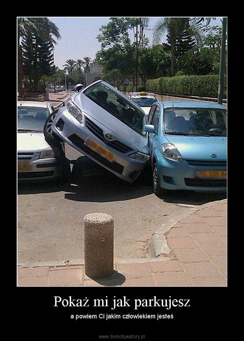 Pokaż mi jak parkujesz