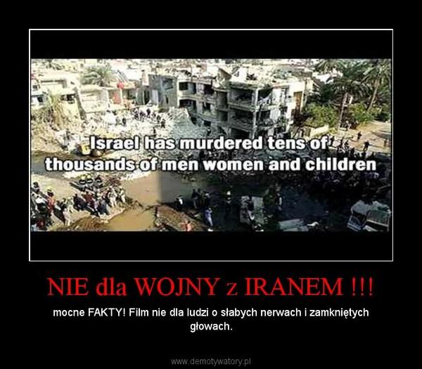 NIE dla WOJNY z IRANEM !!! – mocne FAKTY! Film nie dla ludzi o słabych nerwach i zamkniętych głowach.