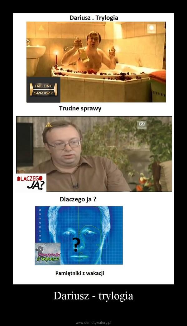 Dariusz - trylogia –