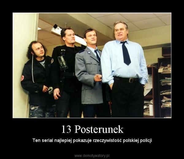 13 Posterunek – Ten serial najlepiej pokazuje rzeczywistość polskiej policji