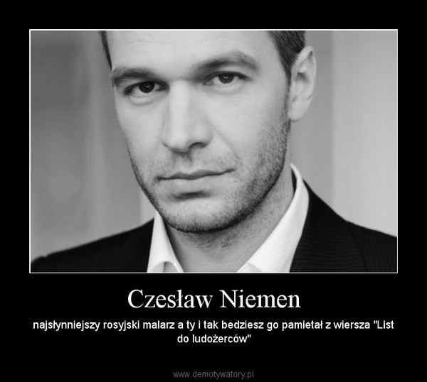 """Czesław Niemen – najsłynniejszy rosyjski malarz a ty i tak bedziesz go pamietał z wiersza """"List do ludożerców"""""""