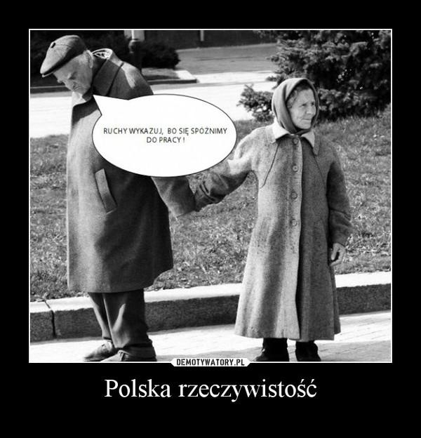 Polska rzeczywistość –