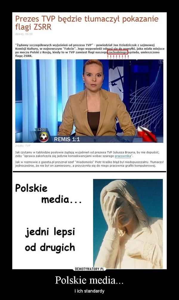 Polskie media... – i ich standardy