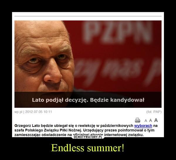 Endless summer! –