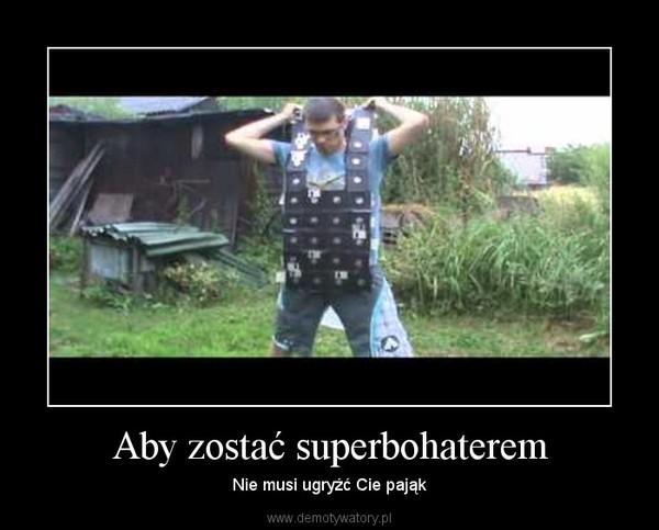 Aby zostać superbohaterem – Nie musi ugryźć Cie pająk