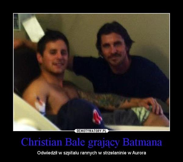 Christian Bale grający Batmana – Odwiedził w szpitalu rannych w strzelaninie w Aurora
