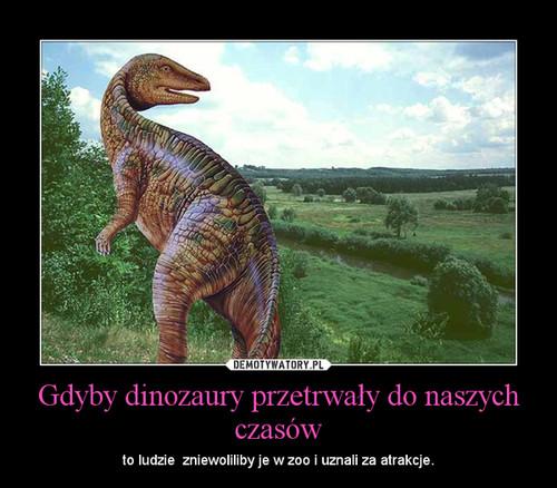 Gdyby dinozaury przetrwały do naszych czasów